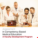 Assessment in Competency-Based Medical  Education: A Faculty Development Program